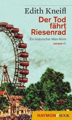 Der Tod fährt Riesenrad: Ein historischer Wien Krimi (Kindle Ebook) gratis