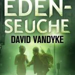 Die Eden-Seuche (Kindle Ebook) gratis