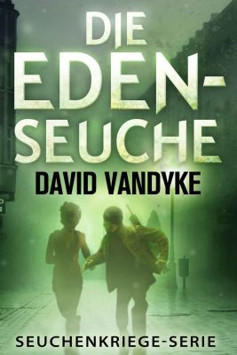 Die Eden Seuche (Kindle Ebook) gratis
