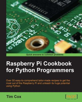 Raspi Cookbook Raspberry Pi Cookbook for Python Programmers (Ebook) kostenlos