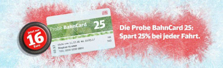 BahnCard 25 ab 16€ oder BahnCard 50 ab 66€   jeweils 3 Monate gültig