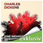 """Charles Dickens """"Eine Weihnachtsgeschichte"""" gratis als Hörbuch"""