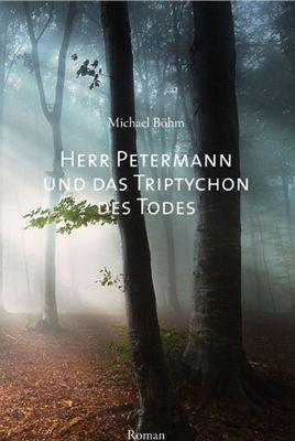 Herr Petermann und das Triptychon des Todes: Kriminalroman (Kindle Ebook) gratis
