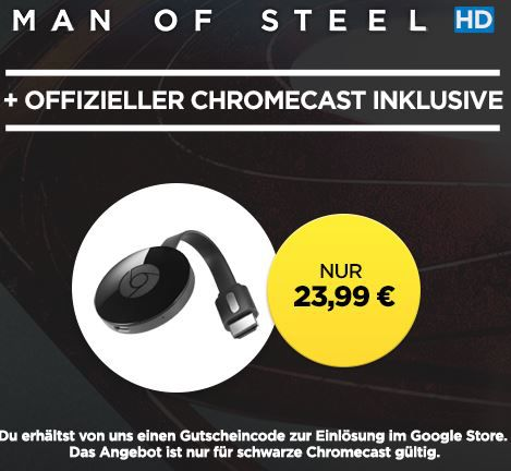 Google Chromecast 2 + HD Stream Man Of Steel für 24,99€