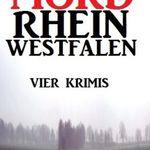 MORDrhein-Westfalen – Vier Krimis mit Tatorten in NRW (Kindle Ebook) kostenlos