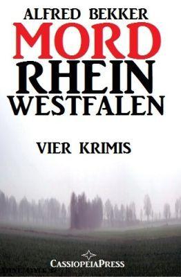 MORDrhein Westfalen   Vier Krimis mit Tatorten in NRW (Kindle Ebook) kostenlos
