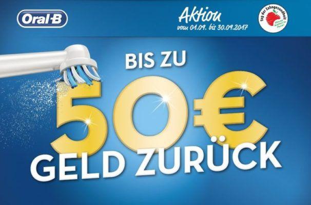 Top! Bis zu 50€ Cashback auf ausgewählte Oral B Zahnbürsten bis 30.09.2017