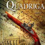 Quadriga: Historischer Roman (Kindle Ebook) kostenlos