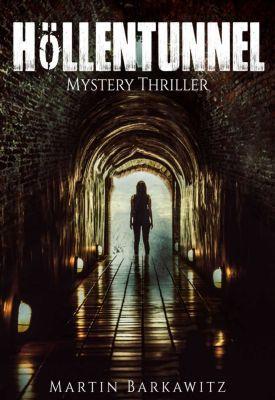 Höllentunnel: Mystery Thriller (Kindle Ebook) kostenlos