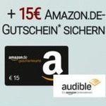 3 Monate Audible effektiv gratis testen dank 15€ Amazon.de Gutschein* – nur Neukunden!