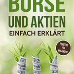 Börse und Aktien einfach erklärt (Kindle Ebook) kostenlos