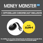Google Chromecast 2 + HD Stream: Money Monster für 21,99€