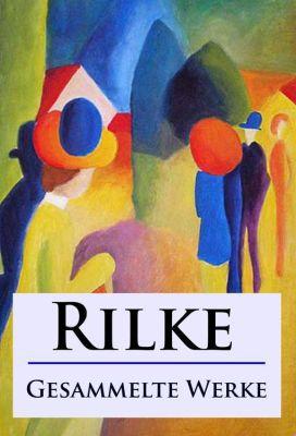 Rilke   Gesammelte Werke (Kindle Ebook) kostenlos