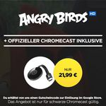 Google Chromecast 2 + HD Stream: Angry Birds für 24,99€