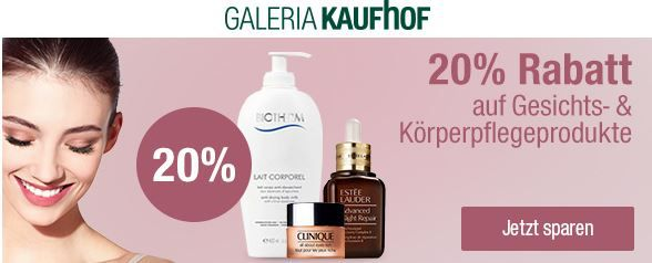Galeria Kaufhof mit 20% Rabatt auf Gesichts  u. Körperpflegeprodukte