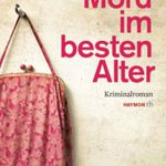 Mord im besten Alter: Kriminalroman (Kindle Ebook) kostenlos