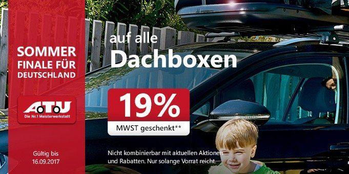 19% MwSt geschenkt auf Dachboxen bei A.T.U.   z.B. Thule FLOW Dachbox für 631,12€ (statt 700€)