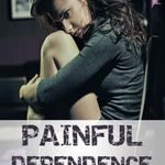 Painful Dependence (Kindle Ebook) kostenlos