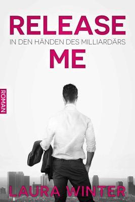 Release Me   In den Händen des Milliardärs (Kindle Ebook) kostenlos