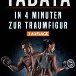 Tabata: In 4 Minuten zur Traumfigur (Kindle Ebook) kostenlos