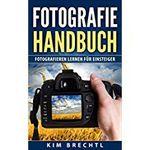 Kostenlos: Fotografie Handbuch   Fotografieren lernen für Einsteiger in der Kindle Edition
