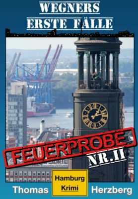 Feuerprobe: Wegners erste Fälle (Kindle Ebook) gratis