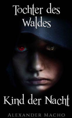 Tochter des Waldes, Kind der Nacht (Kindle Ebook) gratis