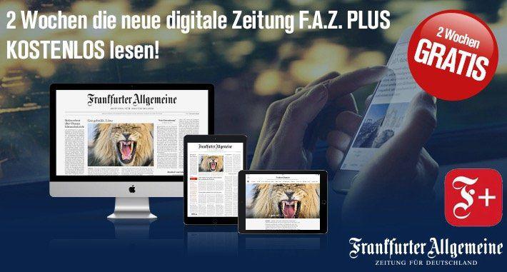 2 Wochen F.A.Z. Plus inkl. F.A.S. digital komplett gratis
