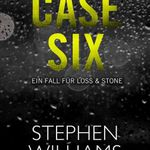 Case Six: Ein Fall für Loss & Stone (Kindle Ebook) gratis