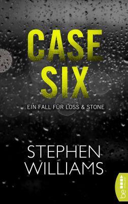 Case Six: Ein Fall für Loss & Stone (Kindle Ebook) gratis