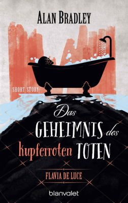 Flavia de Luce   Das Geheimnis des kupferroten Toten (Kindle Ebook) gratis
