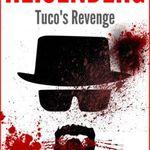 Breaking Bad: Heisenberg – Tuco's Revenge (Kindle Ebook) gratis