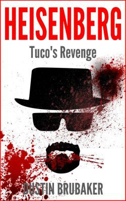 Breaking Bad: Heisenberg   Tucos Revenge (Kindle Ebook) gratis