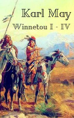Winnetou I IV: Vollständige Ausgabe aller vier Bände (Kindle Ebook) gratis