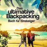 VORBEI! Das ultimative Backpacking Buch für Einsteiger (Kindle Ebook) gratis