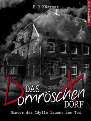 Das Dornröschen Dorf: Hinter der Idylle lauert der Tod (Kindle Ebook) gratis