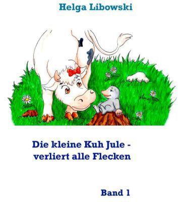 Die kleine Kuh Jule   verliert alle Flecken: Band 1 (Kindle Ebook) gratis