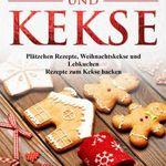 Plätzchen und Kekse (Kindle Ebook) gratis