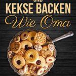 Plätzchen und Kekse backen wie Oma (Kindle Ebook) gratis