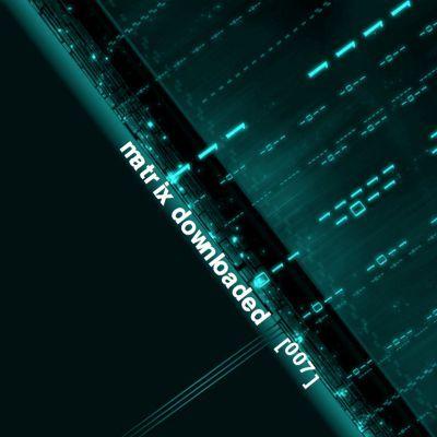 Matrix Downloaded Compilation No. 7 (46 Songs) kostenlos