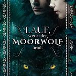 Lauf, wenn der Moorwolf heult (Kindle Ebook) gratis