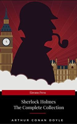 The Complete Sherlock Holmes: Volumes 1 4 (Kindle Ebook) gratis