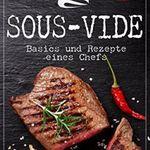 Sous-Vide: Basics und Rezepte eines Chefs (Kindle Ebook) gratis