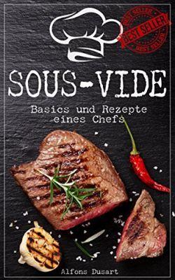 Sous Vide: Basics und Rezepte eines Chefs (Kindle Ebook) gratis