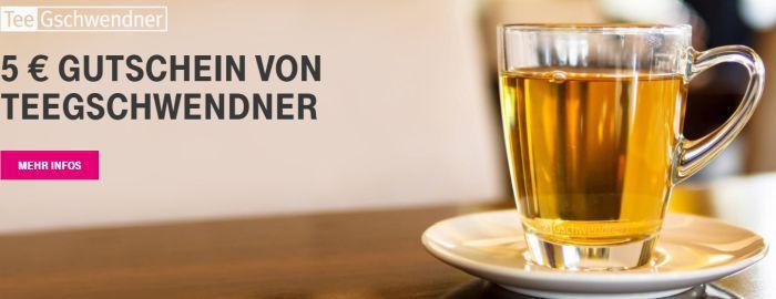 Nur für Telekom Kunden: 5€ Gutschein für TeeGschwendner gratis