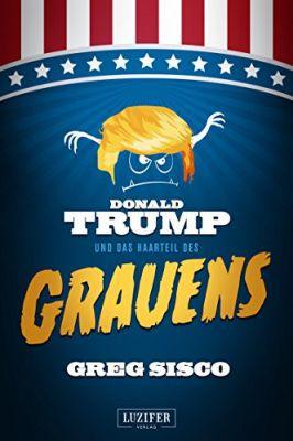 Donald Trump und das Haarteil des Grauens (Kindle Ebook) gratis