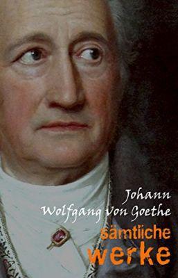 Johann Wolfgang von Goethe: Sämtliche Werke (Kindle Ebook) gratis