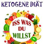 Ketogene Diät: Iss was du willst (Kindle Ebook) gratis