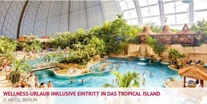2 Übernachtungen im 3* Hotel Berlin + Tickets Tropical Island 2Erw + 2 Kin. für 199€
