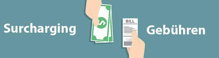 Bargeldlose Zahlungsmethoden   Surcharging Gebühren verboten